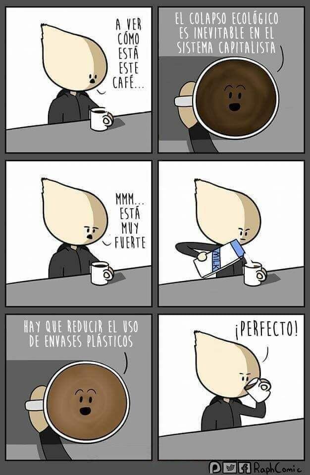 """El personaje dice """"a ver cómo está este cafe…"""". El café le dice """"el colapso ecológico es inevitable en sistema capitalista"""". El personaje dice """" mm, está muy fuerte"""", y le echa leche. El café, de color más claro ahora dice """"hay que reducir el uso de envases de plástico"""". El personaje dice """"Perfecto!"""""""